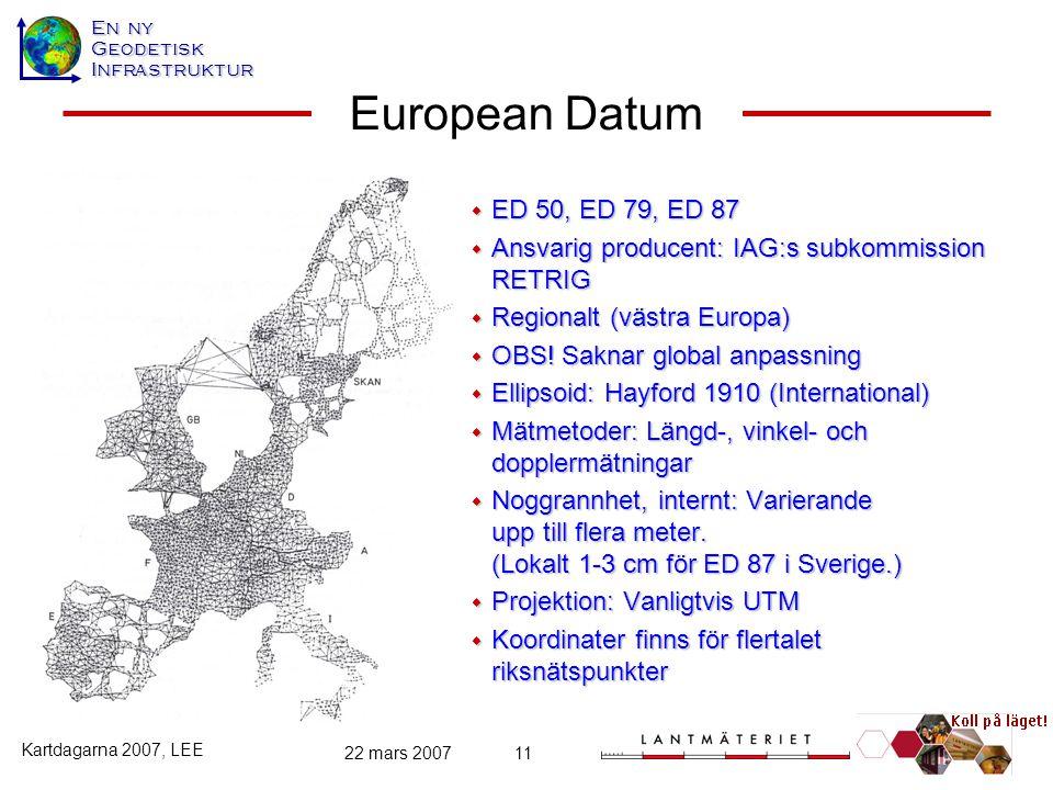 European Datum ED 50, ED 79, ED 87. Ansvarig producent: IAG:s subkommission RETRIG. Regionalt (västra Europa)