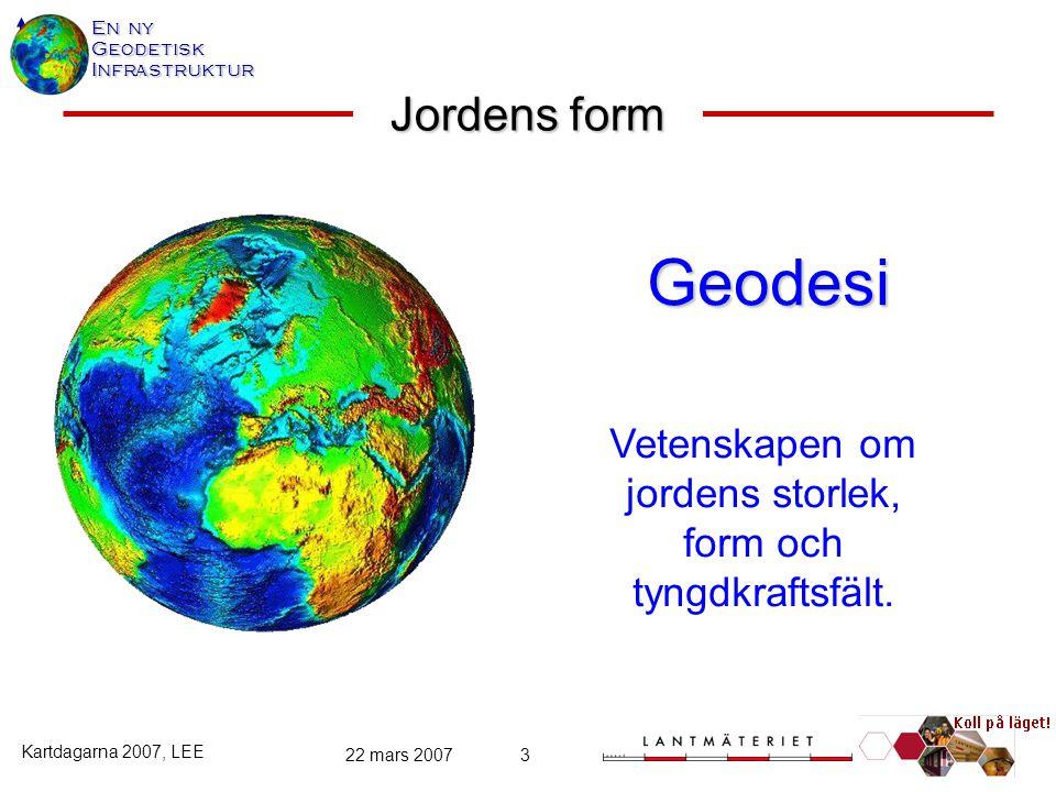 Vetenskapen om jordens storlek, form och tyngdkraftsfält.