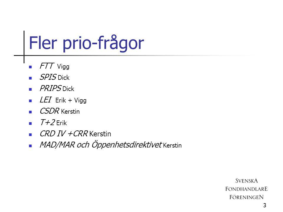 Fler prio-frågor FTT Vigg SPIS Dick PRIPS Dick LEI Erik + Vigg