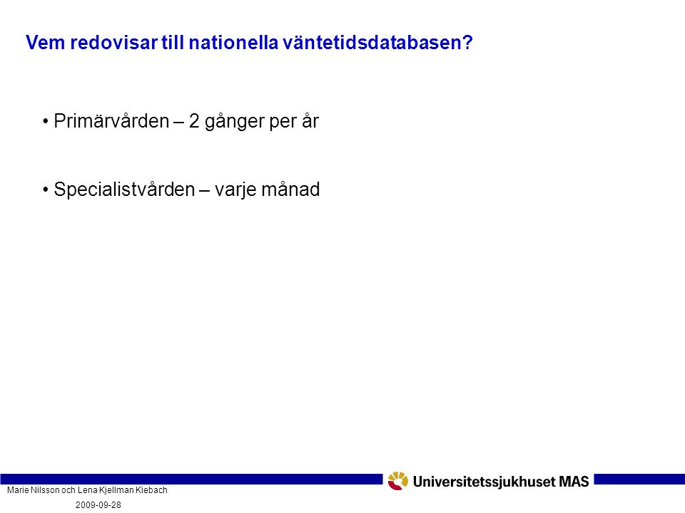 Vem redovisar till nationella väntetidsdatabasen