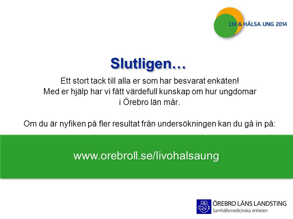 Slutligen… www.orebroll.se/livohalsaung