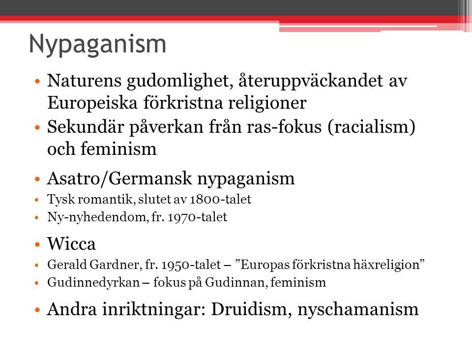 Nypaganism Naturens gudomlighet, återuppväckandet av Europeiska förkristna religioner. Sekundär påverkan från ras-fokus (racialism) och feminism.