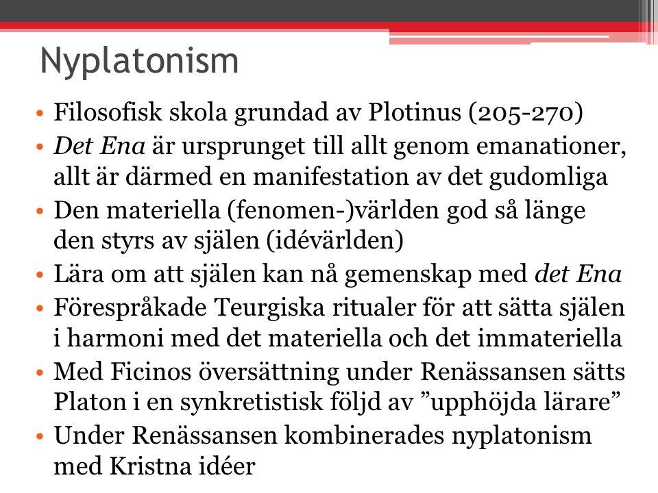 Nyplatonism Filosofisk skola grundad av Plotinus (205-270)