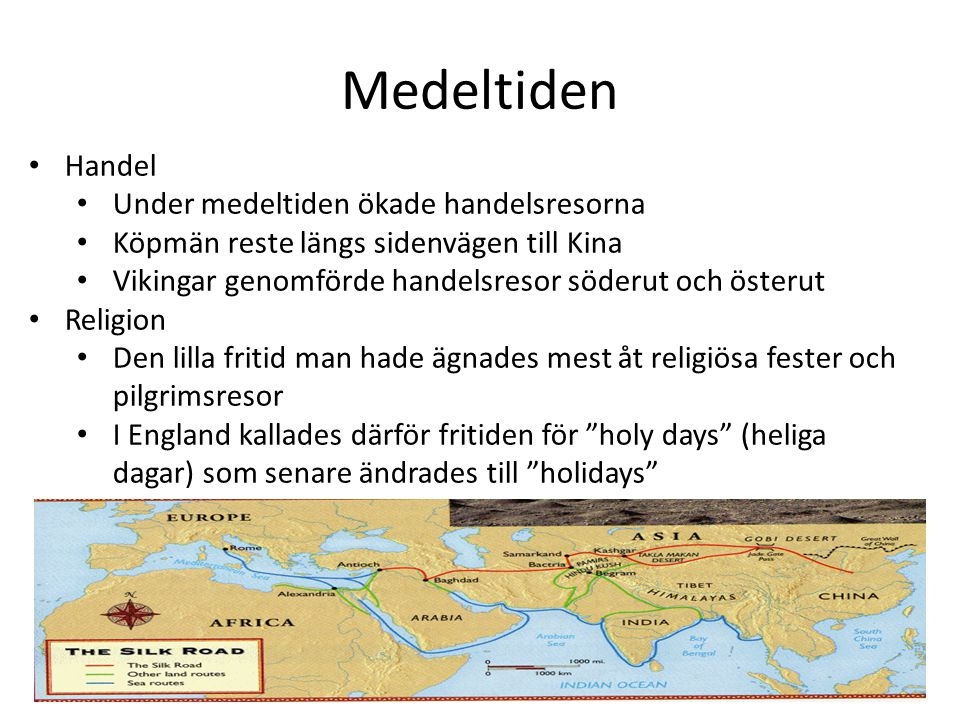 Medeltiden Handel Under medeltiden ökade handelsresorna