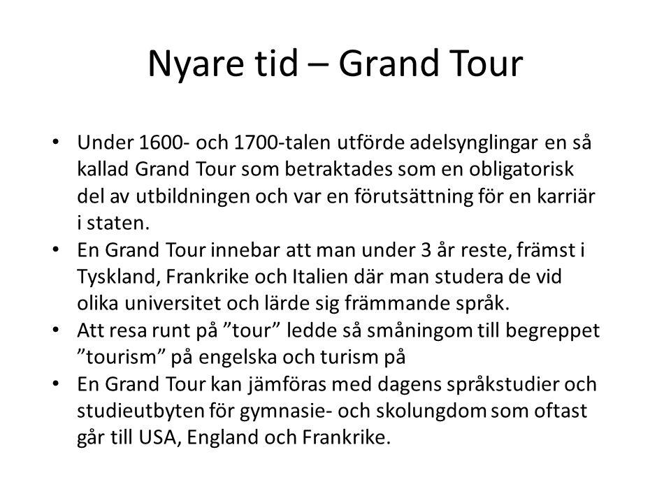 Nyare tid – Grand Tour