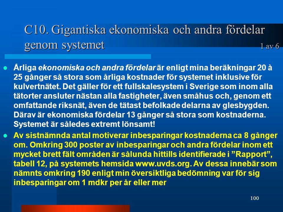 C10. Gigantiska ekonomiska och andra fördelar genom systemet 1 av 6