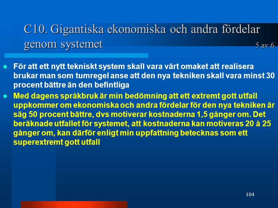 C10. Gigantiska ekonomiska och andra fördelar genom systemet 5 av 6