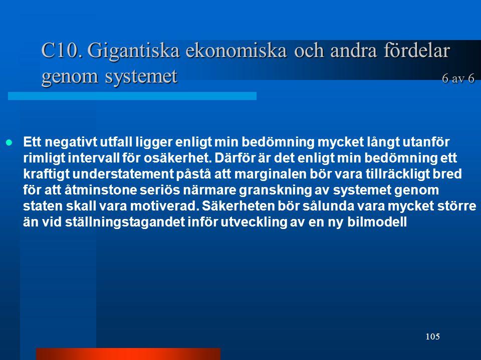 C10. Gigantiska ekonomiska och andra fördelar genom systemet 6 av 6