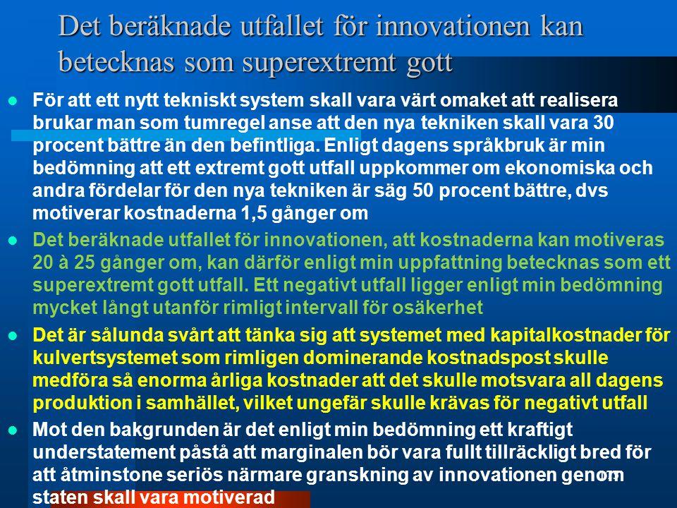 Det beräknade utfallet för innovationen kan betecknas som superextremt gott