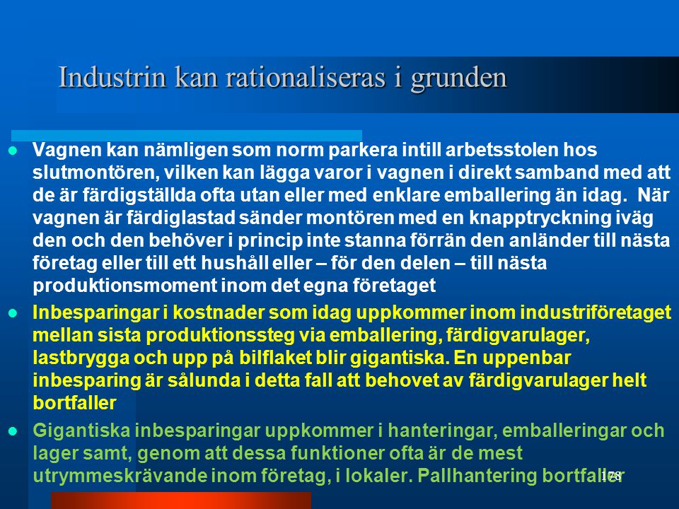 Industrin kan rationaliseras i grunden