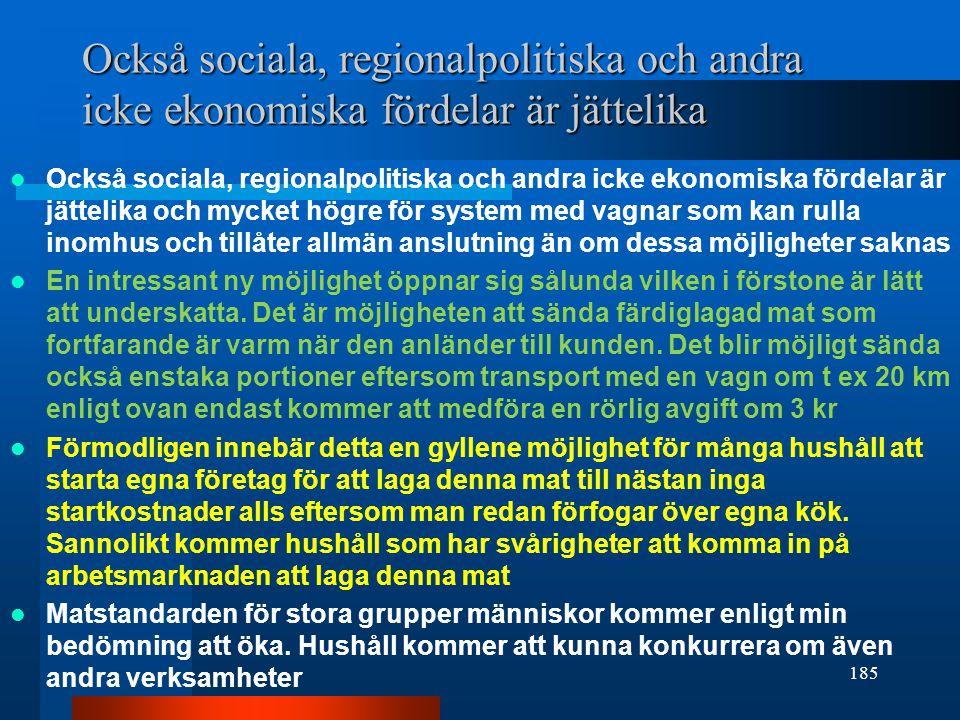 Också sociala, regionalpolitiska och andra icke ekonomiska fördelar är jättelika