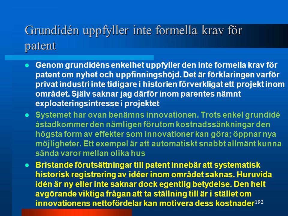 Grundidén uppfyller inte formella krav för patent