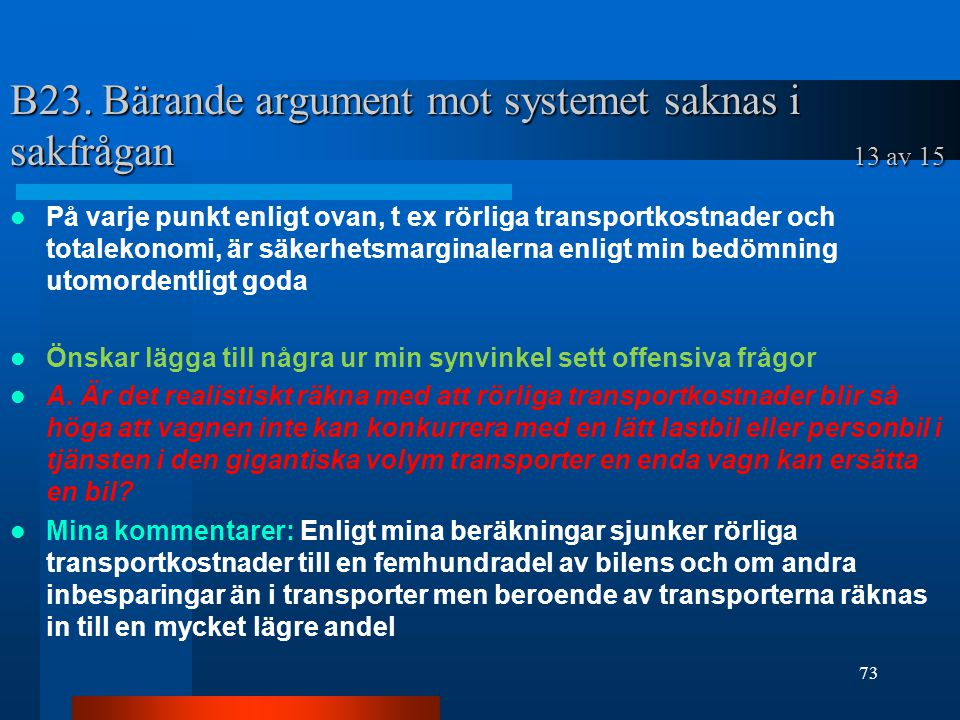 B23. Bärande argument mot systemet saknas i sakfrågan 13 av 15