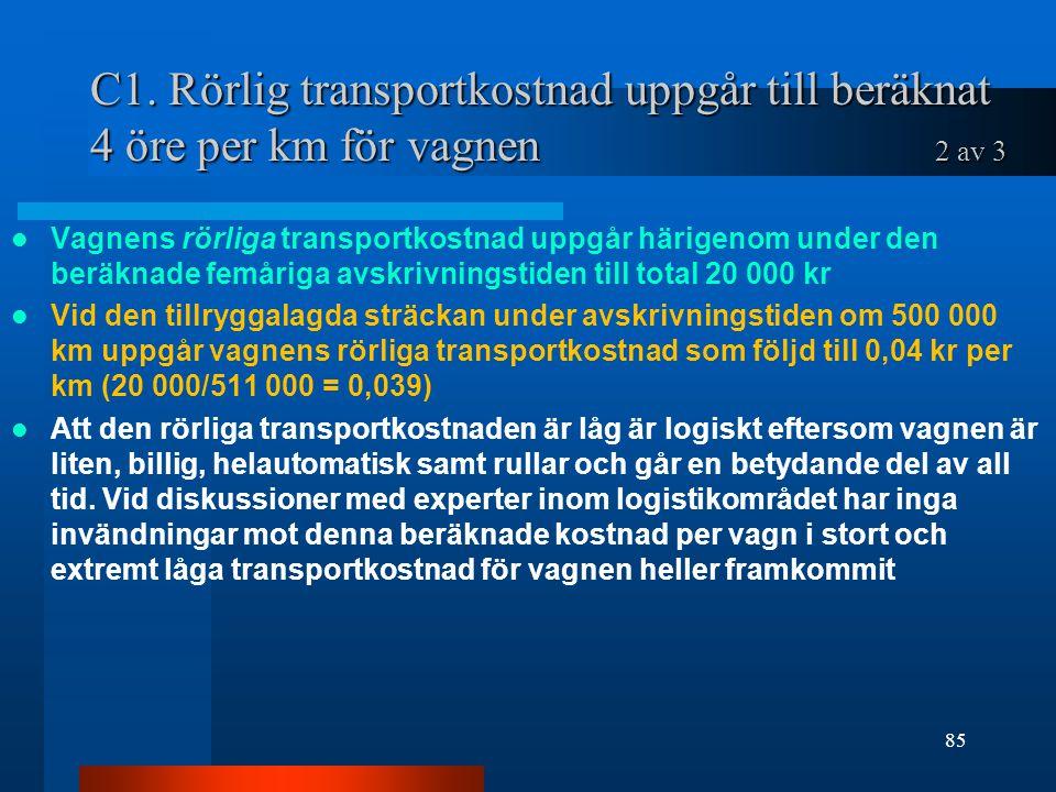 C1. Rörlig transportkostnad uppgår till beräknat 4 öre per km för vagnen 2 av 3
