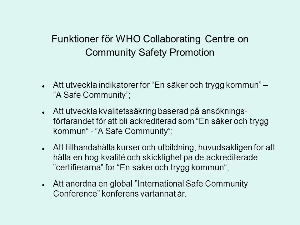 Funktioner för WHO Collaborating Centre on Community Safety Promotion