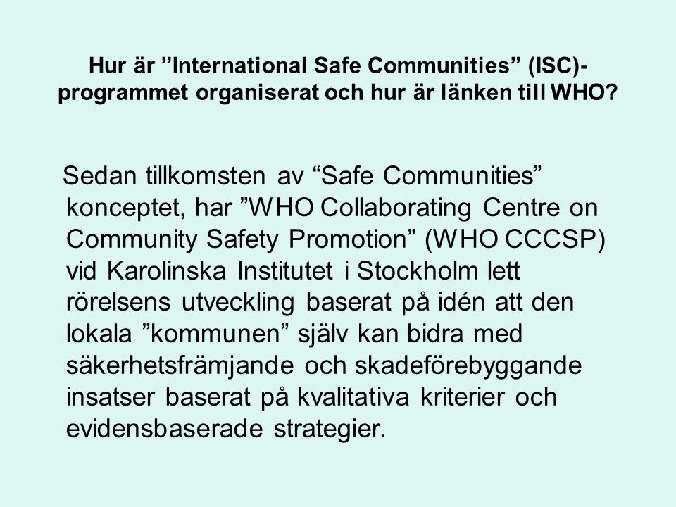 Hur är International Safe Communities (ISC)- programmet organiserat och hur är länken till WHO