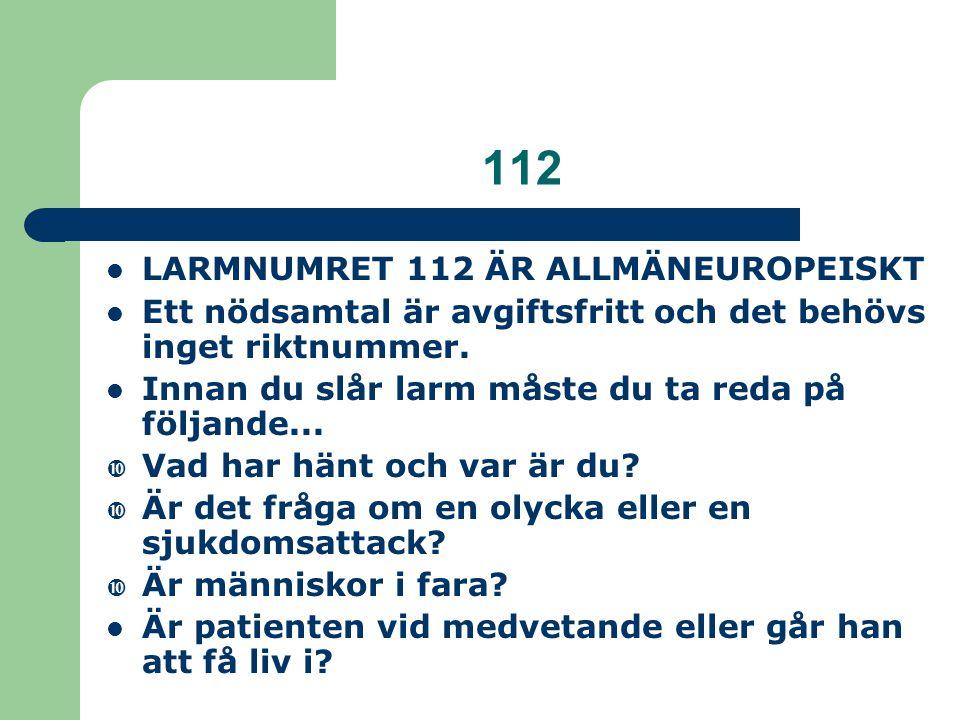 112 LARMNUMRET 112 ÄR ALLMÄNEUROPEISKT