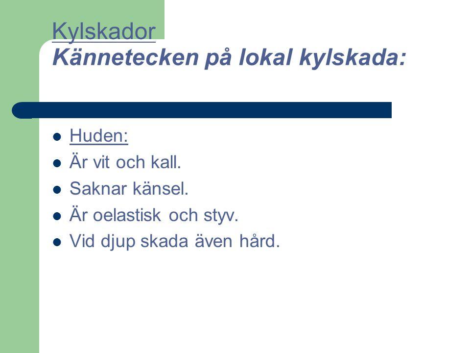 Kylskador Kännetecken på lokal kylskada: