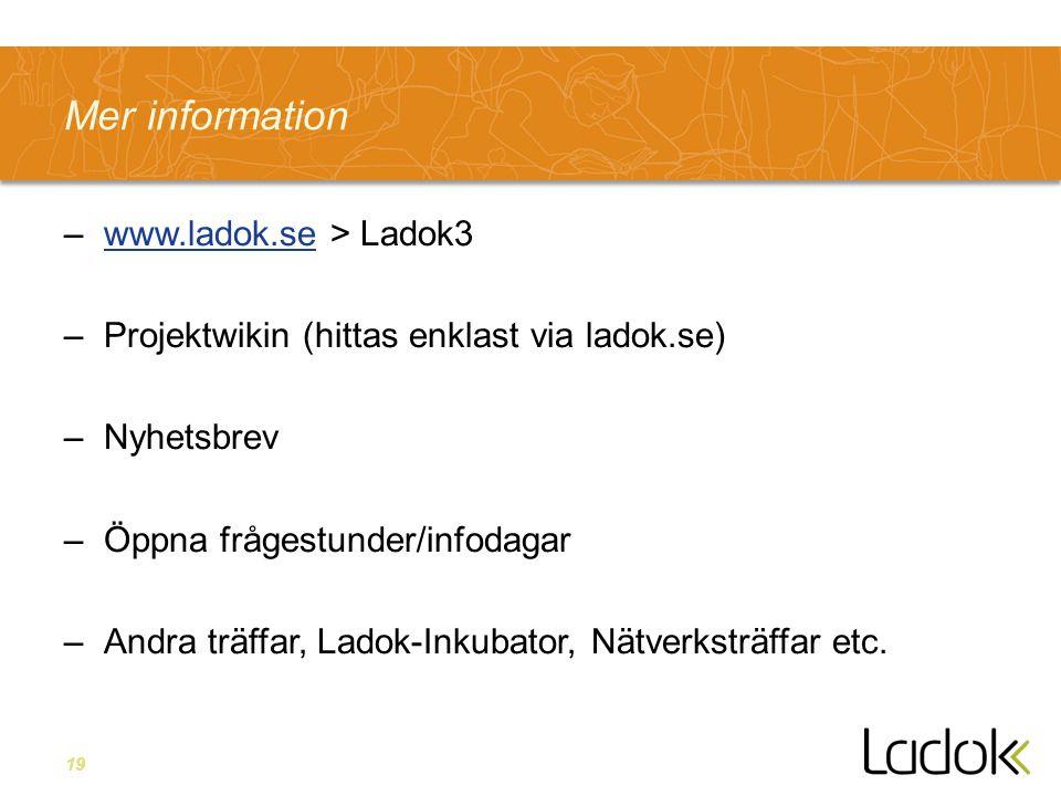 Mer information www.ladok.se > Ladok3