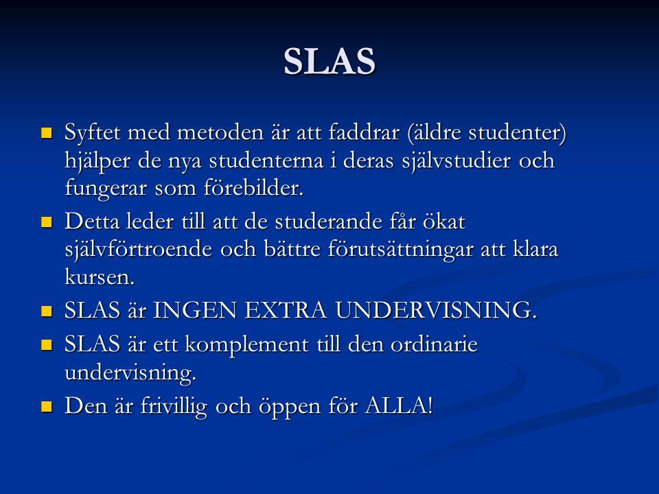 SLAS Syftet med metoden är att faddrar (äldre studenter) hjälper de nya studenterna i deras självstudier och fungerar som förebilder.