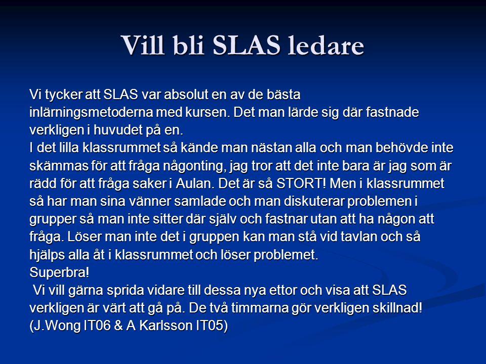 Vill bli SLAS ledare Vi tycker att SLAS var absolut en av de bästa
