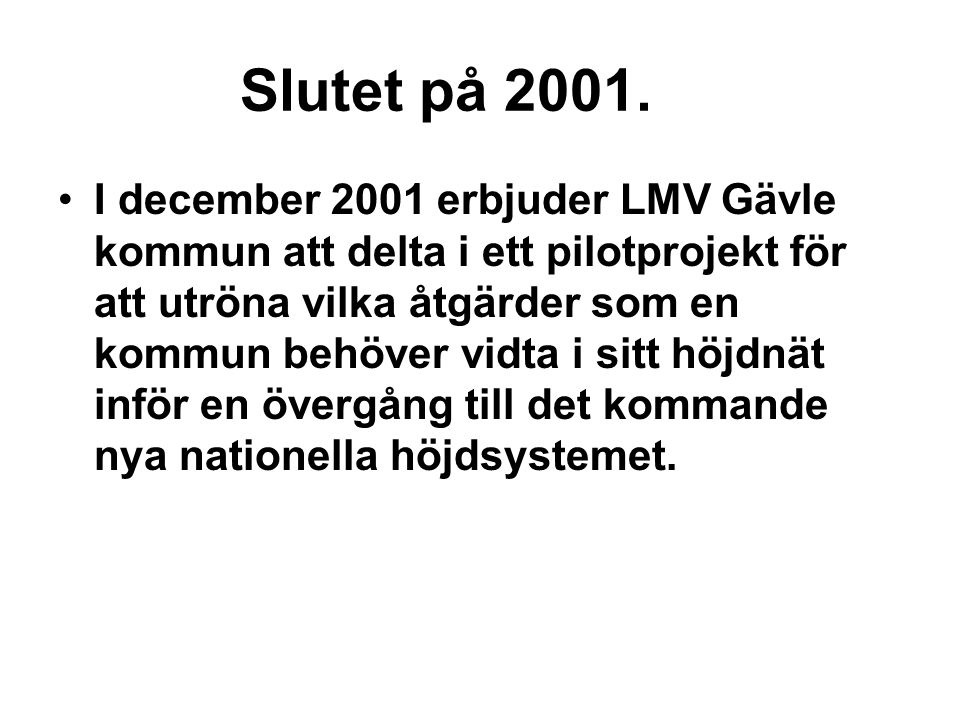 Slutet på 2001.