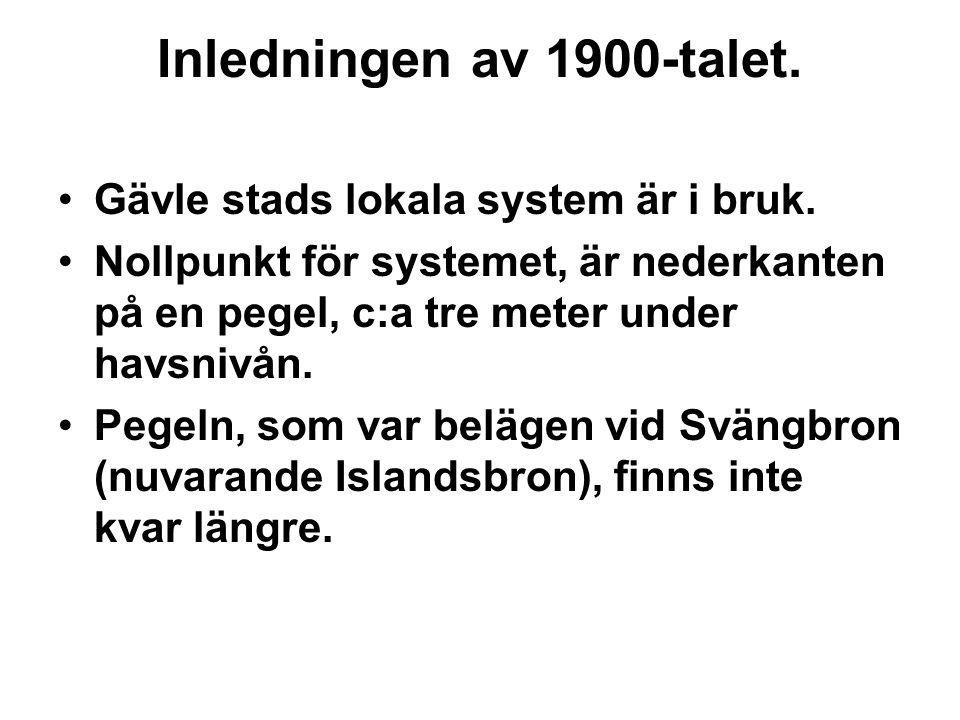 Inledningen av 1900-talet. Gävle stads lokala system är i bruk.