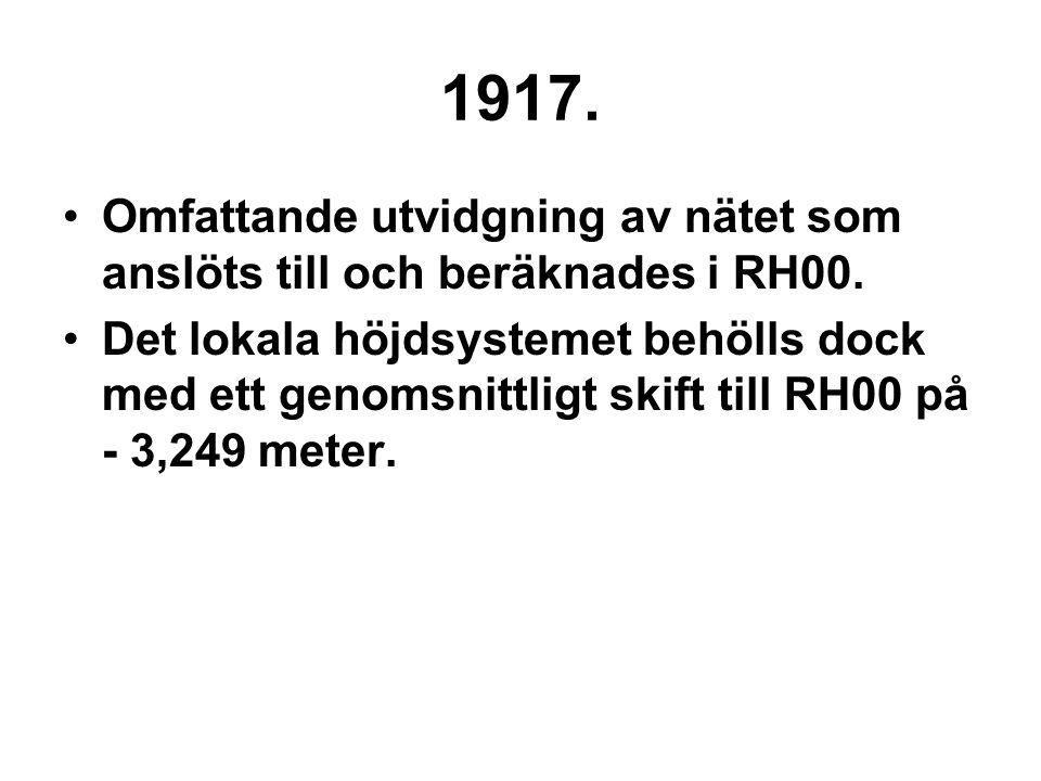 1917. Omfattande utvidgning av nätet som anslöts till och beräknades i RH00.
