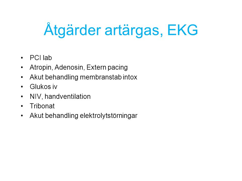 Åtgärder artärgas, EKG PCI lab Atropin, Adenosin, Extern pacing