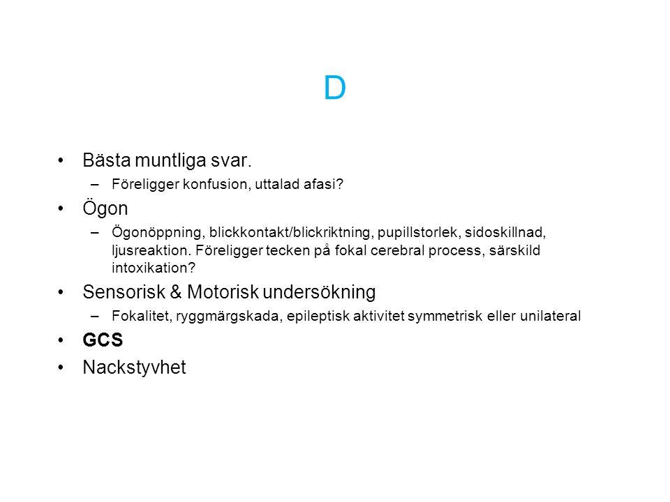 D Bästa muntliga svar. Ögon Sensorisk & Motorisk undersökning GCS