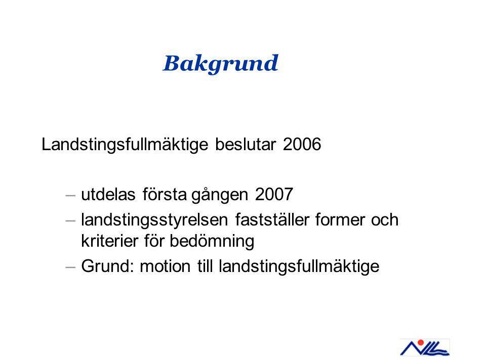 Bakgrund Landstingsfullmäktige beslutar 2006