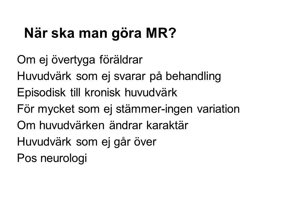 När ska man göra MR Om ej övertyga föräldrar