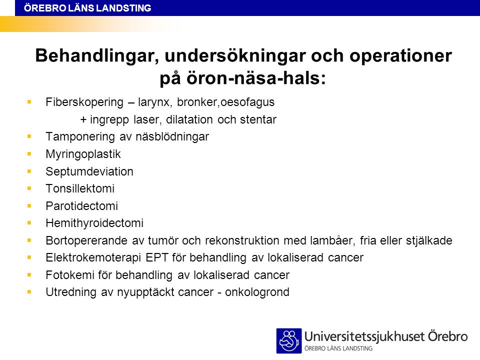 Behandlingar, undersökningar och operationer på öron-näsa-hals: