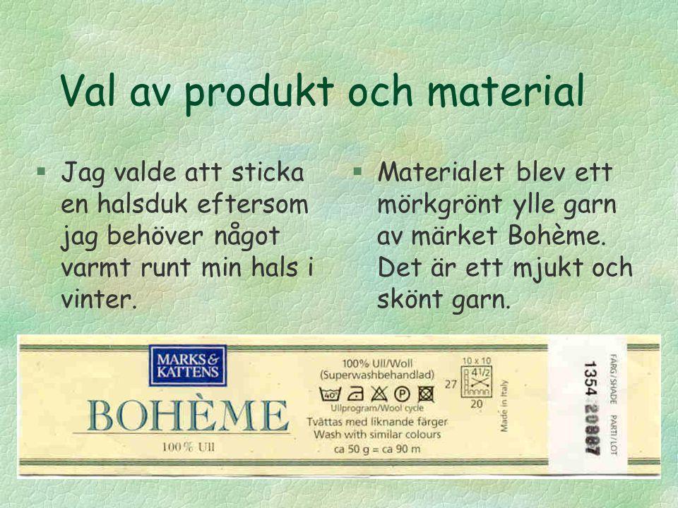 Val av produkt och material
