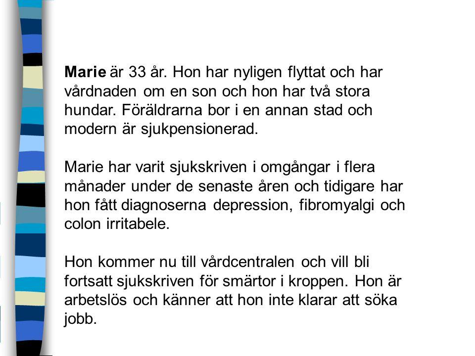 Marie är 33 år. Hon har nyligen flyttat och har vårdnaden om en son och hon har två stora hundar. Föräldrarna bor i en annan stad och modern är sjukpensionerad.
