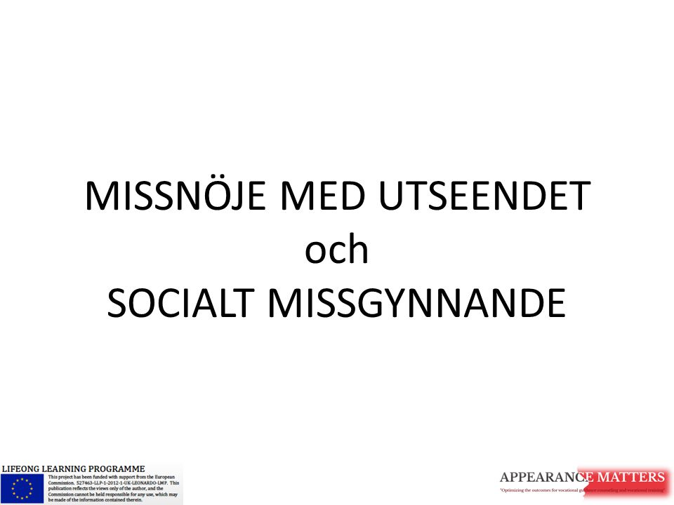 MISSNÖJE MED UTSEENDET och SOCIALT MISSGYNNANDE