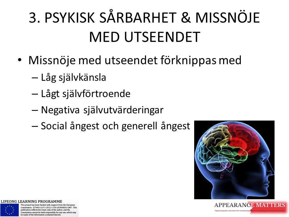 3. PSYKISK SÅRBARHET & MISSNÖJE MED UTSEENDET