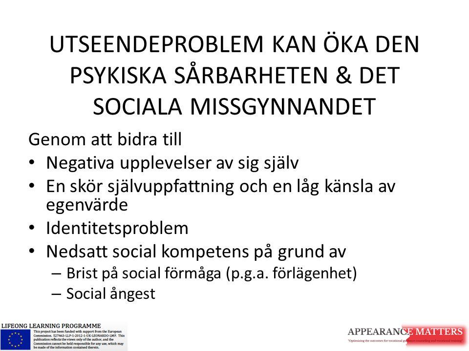 UTSEENDEPROBLEM KAN ÖKA DEN PSYKISKA SÅRBARHETEN & DET SOCIALA MISSGYNNANDET