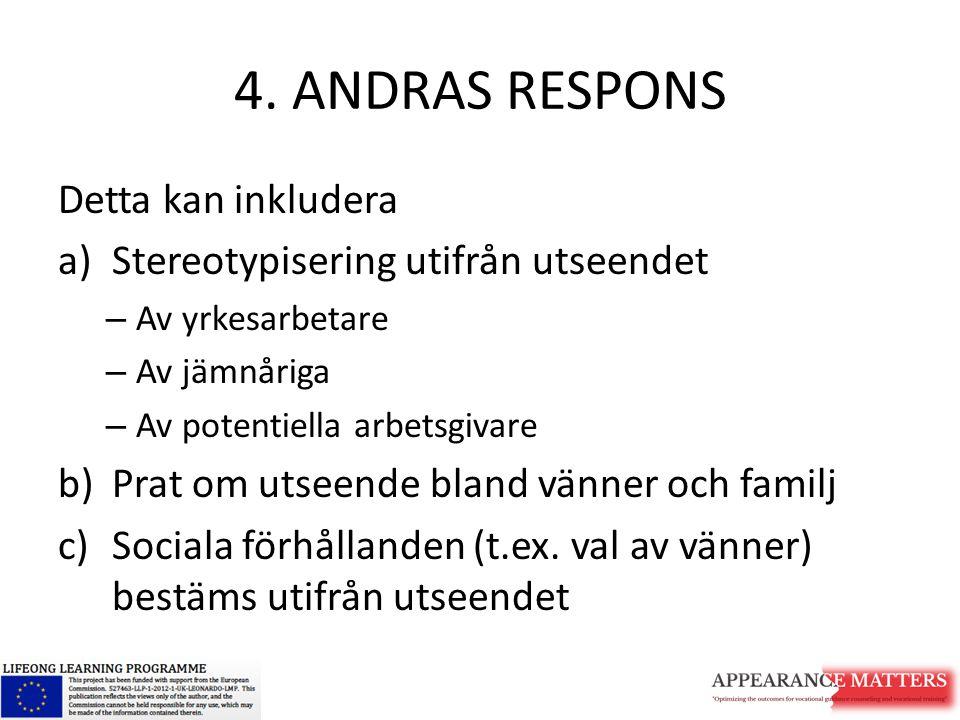 4. ANDRAS RESPONS Detta kan inkludera