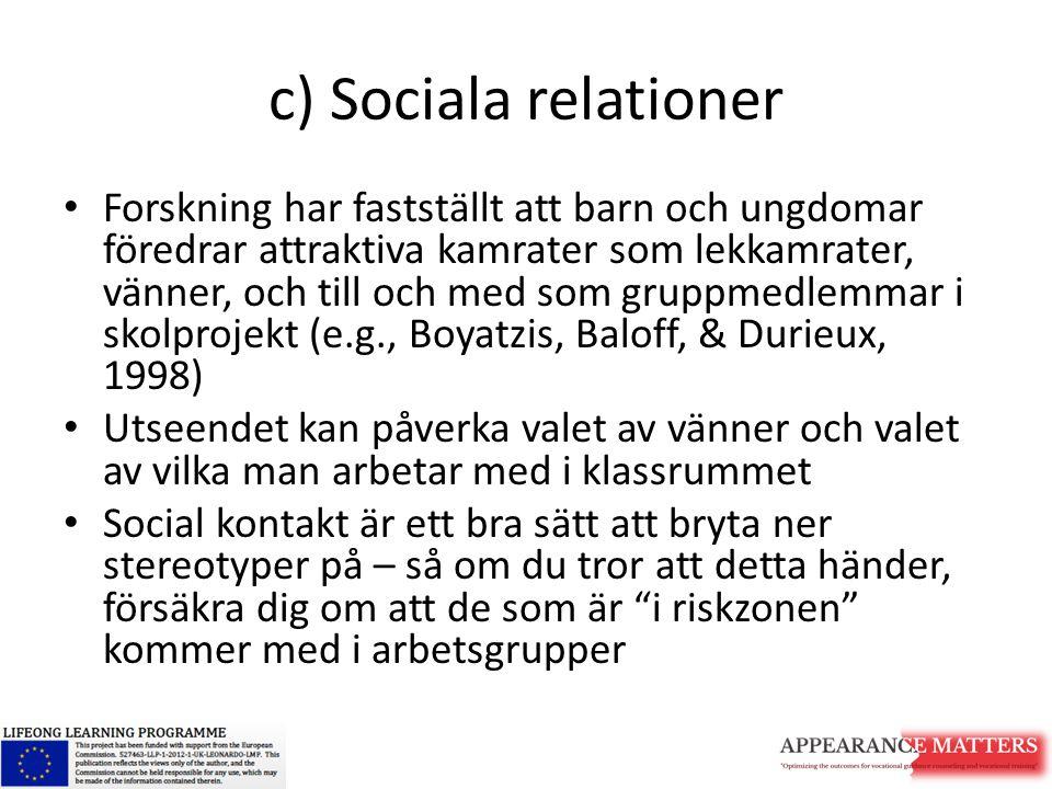 c) Sociala relationer