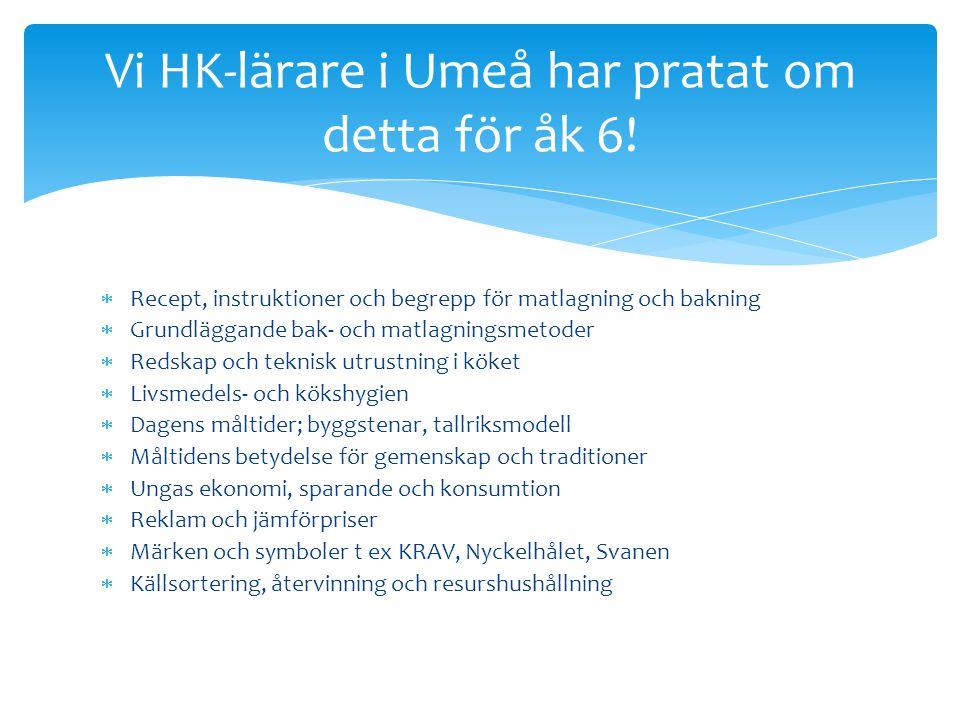 Vi HK-lärare i Umeå har pratat om detta för åk 6!