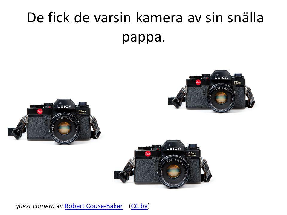 De fick de varsin kamera av sin snälla pappa.