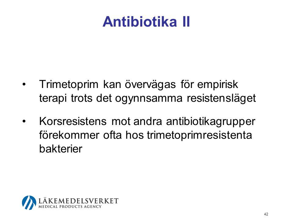 Antibiotika II Trimetoprim kan övervägas för empirisk terapi trots det ogynnsamma resistensläget.
