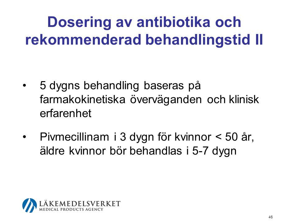 Dosering av antibiotika och rekommenderad behandlingstid II
