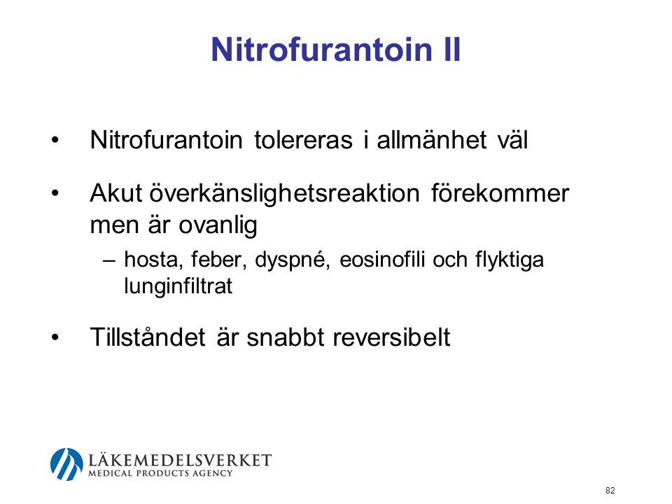 Nitrofurantoin II Nitrofurantoin tolereras i allmänhet väl