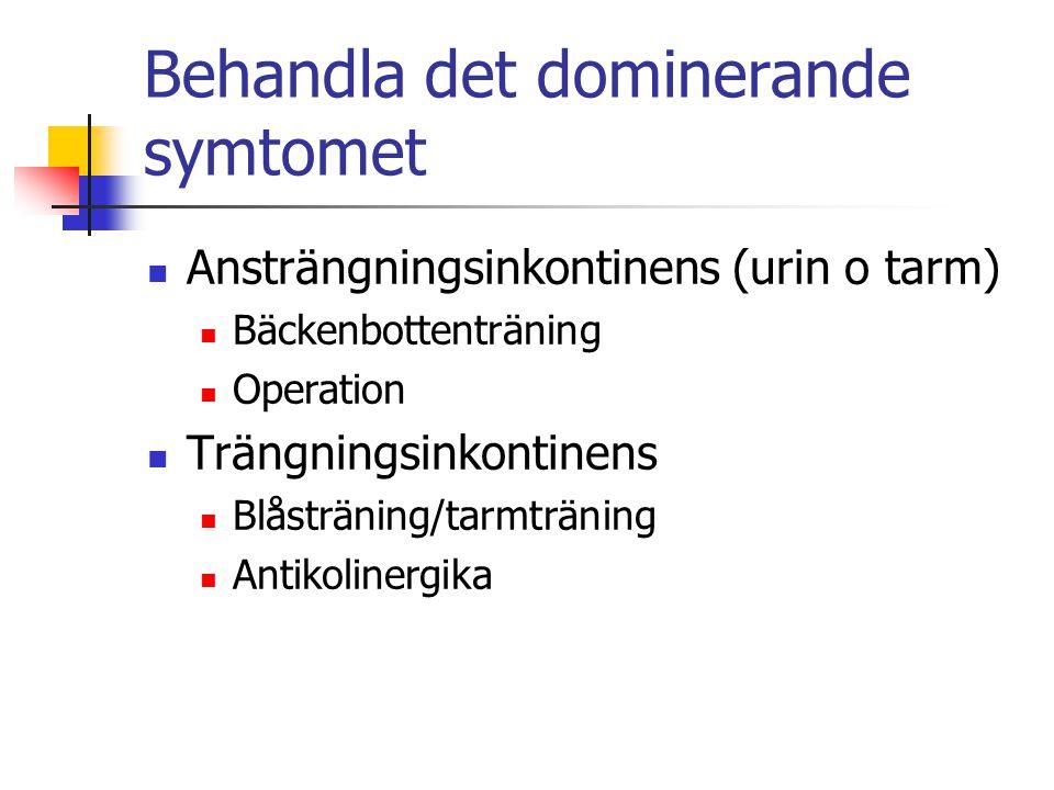 Behandla det dominerande symtomet