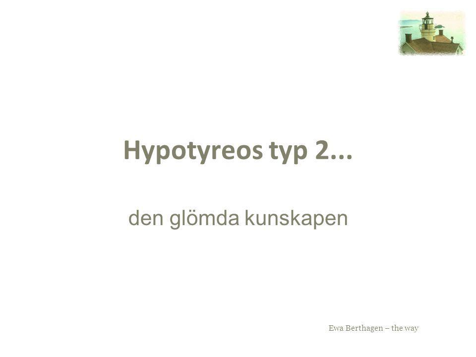 Hypotyreos typ 2... den glömda kunskapen