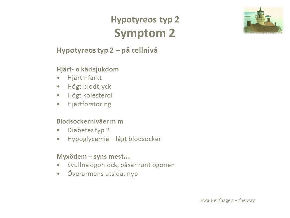 Hypotyreos typ 2 Symptom 2