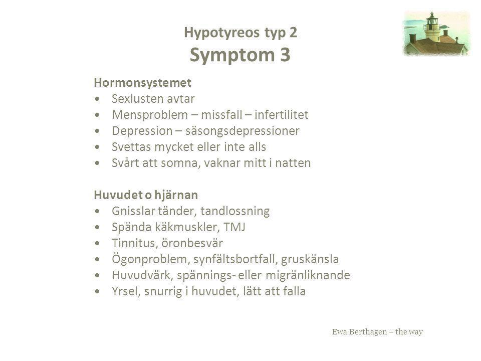 Hypotyreos typ 2 Symptom 3