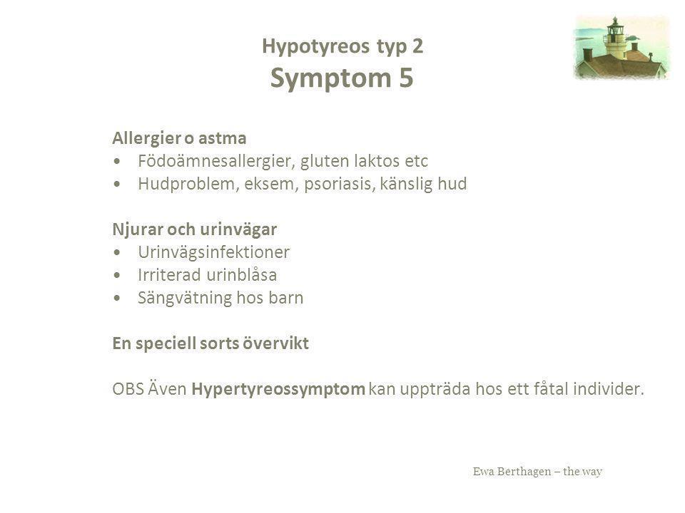 Hypotyreos typ 2 Symptom 5